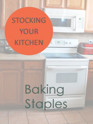 Stocking Your Kitchen: Baking Staples