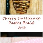Honor the mothers in your life with this beautiful, decadent cherry cheesecake pastry braid drizzled with chocolate glaze. #SundaySupper theredheadbaker.com