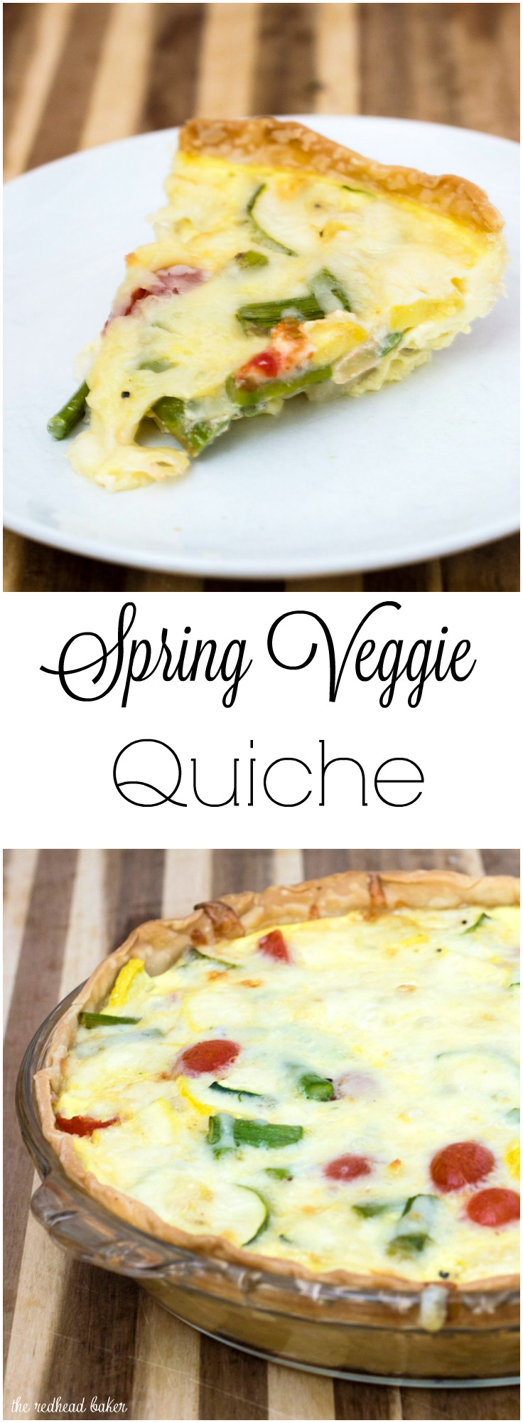 This veggie quiche is loaded with the freshest spring produce. It's a perfect make-ahead meal for breakfast, brunch or dinner! #WhatsBaking TheRedheadBaker.com